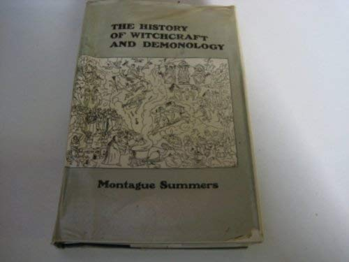 The History of Witchcraft and Demonology: Montague Summers