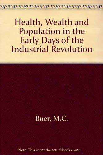 9780710060112: Health, Wealth and Population in the Early Days of the Industrial Revolution