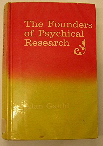 The Founders of Psychical Research: Gauld, Alan
