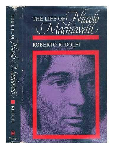 9780710061256: The Life of Niccolo Machiavelli