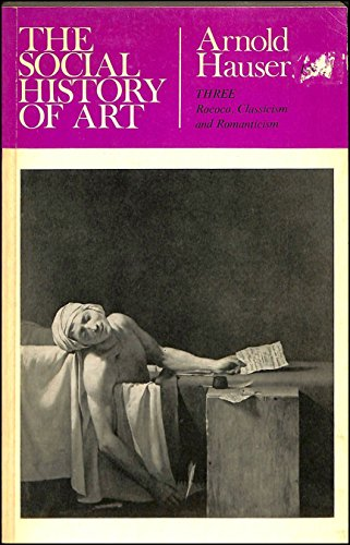 9780710061447: The Social History of Art Vol 3: Rococo, Classicism and Romanticism