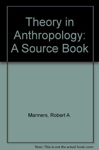 9780710061720: Theory in Anthropology: A Source Book