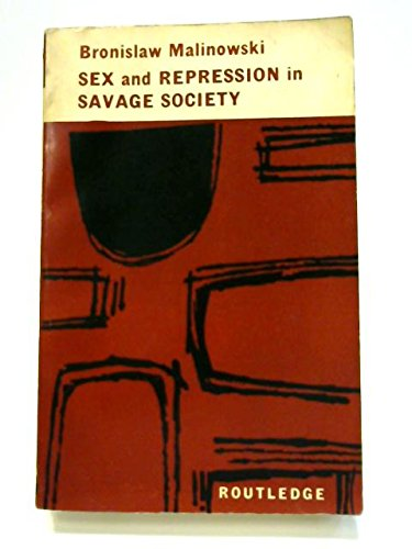 9780710061928: Sex and Repression in Savage Society (International Library of Psychology)