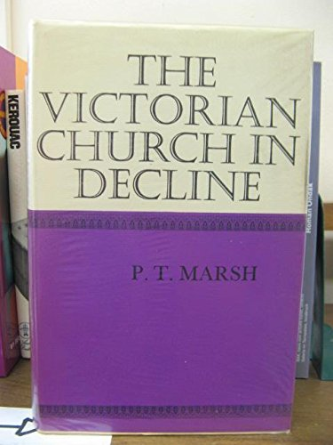 The Victorian Church in Decline. Archbishop Tait and the Church of England 1868-1882: MARSH, P. T.