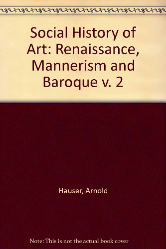 9780710062659: Social History of Art: Renaissance, Mannerism and Baroque v. 2