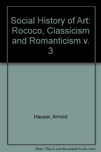 9780710062666: Social History of Art: Rococo, Classicism and Romanticism v. 3