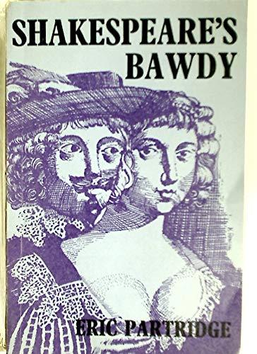 Shakespeare's Bawdy: Partridge, Eric