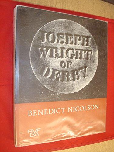 Joseph Wright of Derby - 2 Volumes: Nicolson, Benedict