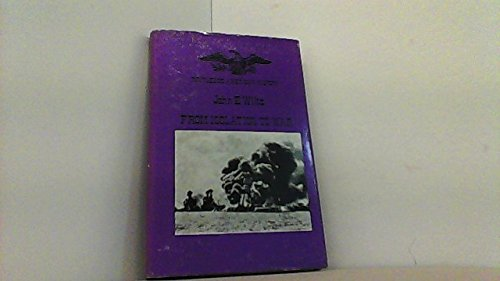 From Isolation To War 1931 - 1941: Wiltz, John E