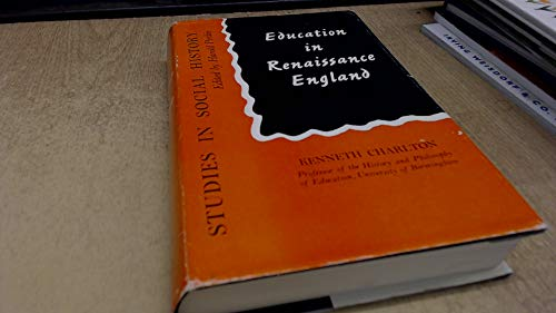 Education in Renaissance England (Studies in social history): Kenneth Charlton