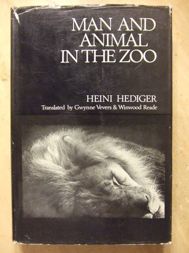 MAN AND ANIMAL IN THE ZOO: ZOO: Hediger, Heini (trans