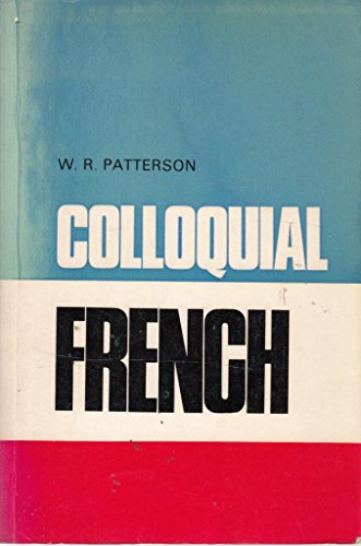 Colloquial French: Patterson, William Robert
