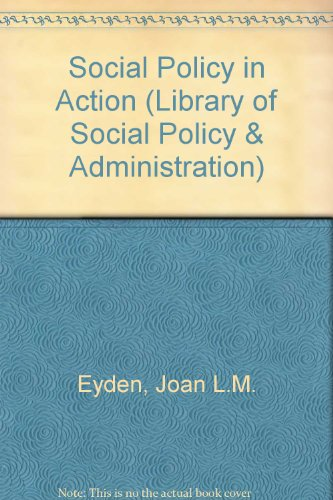 Social Policy in Action (Library of Social: Joan L.M. Eyden