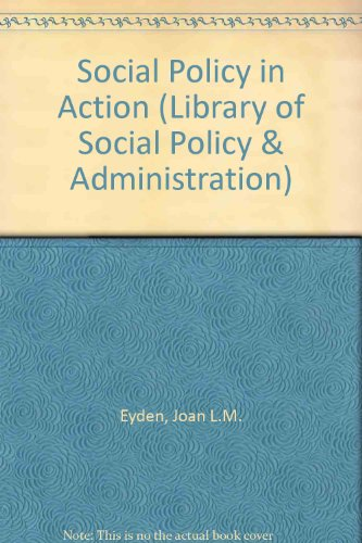 Social Policy in Action (Library of Social: Eyden, Joan L.M.
