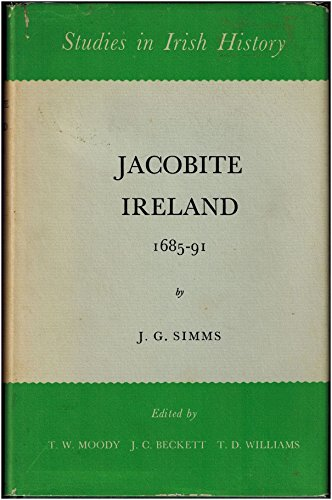 Jacobite Ireland, 1685-91 (Study in Irish History: Simms, J.G.