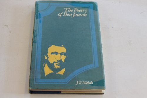 The Poetry of Ben Jonson: Nichols, J. G.