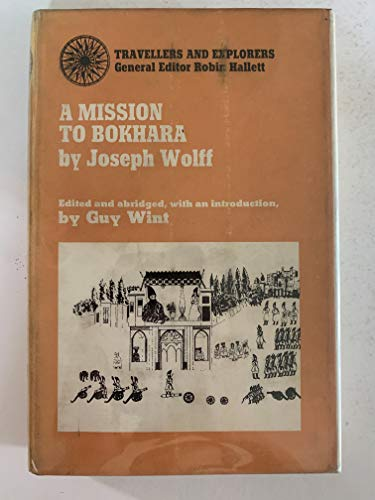 A MISSION TO BOKHARA.Travellers & Explorers series: Wolff, Joseph. Edited & Abridged, with an ...