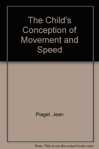 9780710064912: The Child's Conception of Movement and Speed