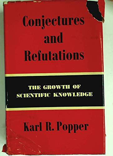 9780710065070: Conjectures and Refutations: The Growth of Scientific Knowledge
