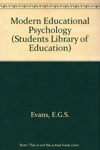 Modern Educational Psychology (Students Library of Education): E.G.S. EVANS