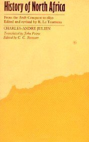 9780710066145: History of North Africa: Tunisia, Algeria, Morocco from the Arab Conquest to 1830