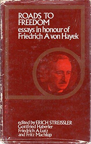 Roads to Freedom: Essays in Honour of Friedrich A. von Hayek.: Streissler, Erich et al (ed.)