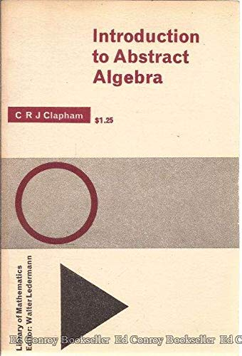 Introduction to Abstract Algebra.: Clapham, C R J
