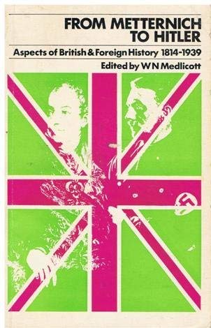 9780710066336: From Metternich to Hitler: Aspects of British and Foreign History, 1814-1939