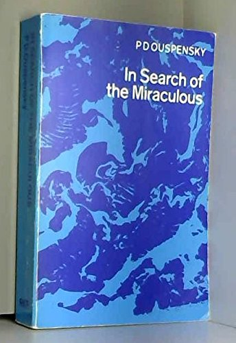 IN SEARCH OF THE MIRACULOUS: Ouspensky, P.D.