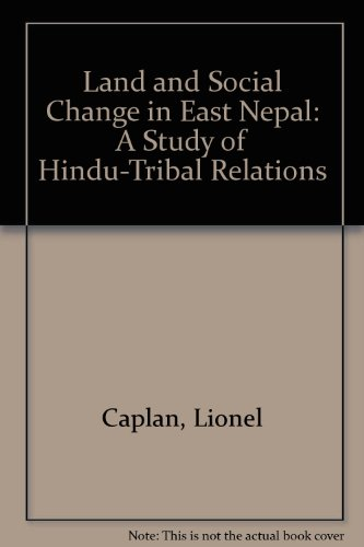 9780710066435: Land and social change in East Nepal: A study of Hindu-tribal relations