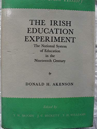 9780710066473: Irish Education Experiment: The National System of Education in the 19th Century (Study in Irish History)