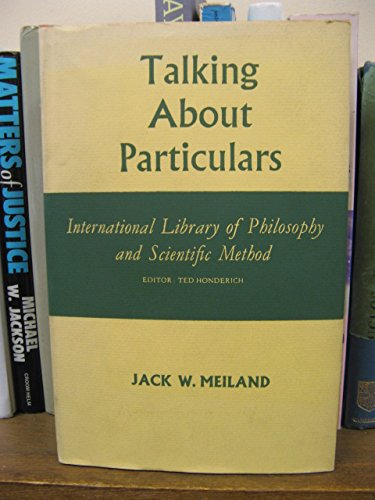 9780710066824: Talking about particulars (International library of philosophy and scientific method)