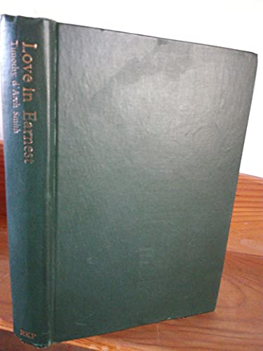 9780710067302: Love in Earnest: Some Notes on the Lives and Writings of English 'Uranian' Poets from 1880-1930