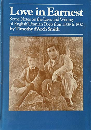9780710067302: Love in earnest: Some notes on the lives and writings of English 'Uranian' poets from 1889 to 1930