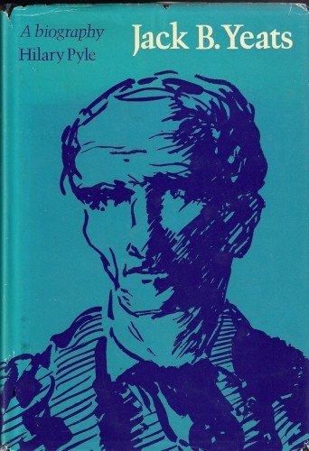 9780710067630: Jack B. Yeats: A biography