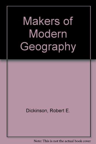 Makers of Modern Geography: Robert E. Dickinson