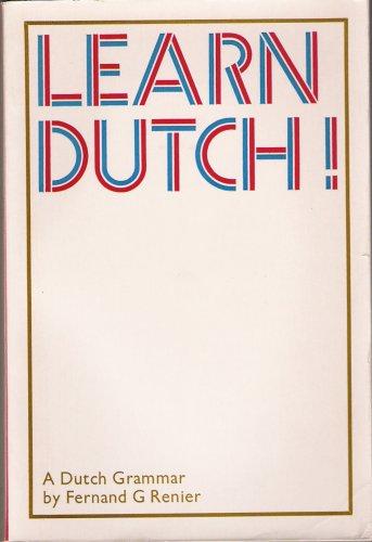 Learn Dutch. A Dutch Grammar.: Renier, Fernand G.