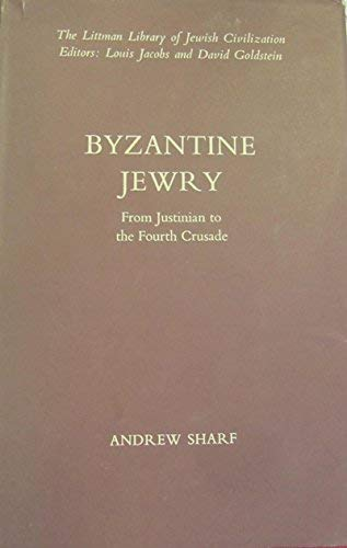 9780710068316: Byzantine Jewry: From Justinian to the Fourth Crusade (Littman Library of Jewish Civilization)