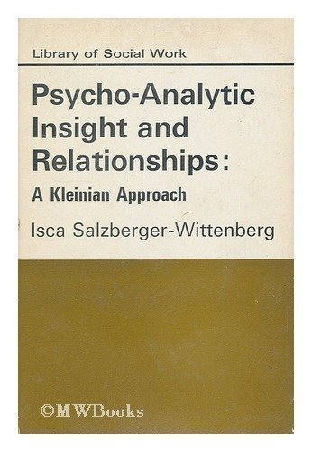 Psychoanalytic Insight and Relationships: A Kleinian Approach (Library of Social Work): Isca ...
