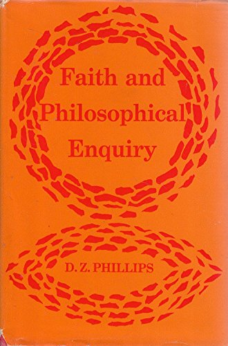 Faith and Philosophical Enquiry: Phillips, D. Z.