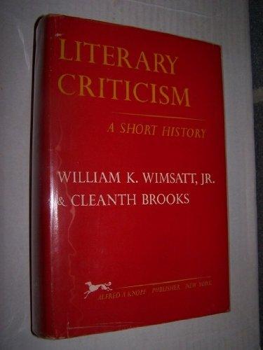 Literary Criticism; a Short History: william wimsatt