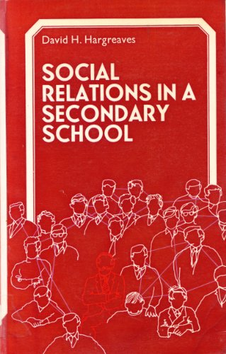 Social Relations in a Secondary School.: Hargreaves, David