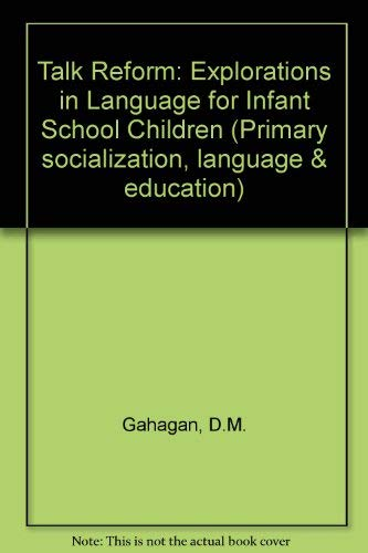 Talk reform. Explorations in language for infant school children. Foreword by Basil Bernstein.: ...