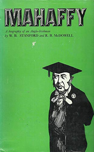 9780710068804: John Pentland Mahaffy: Biography of an Anglo-Irishman