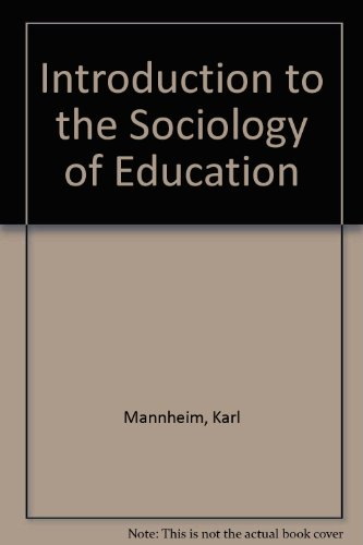 Introduction to the Sociology of Education: Mannheim, Karl and