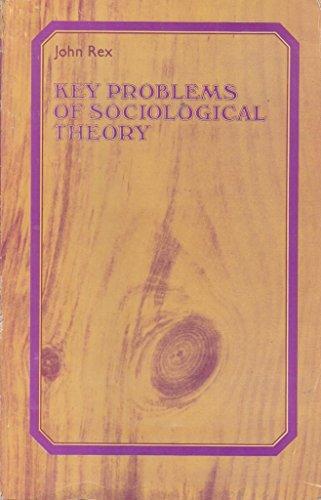Key Problems of Sociological Theory: Rex, John