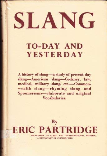 Slang today and yesterday: PARTRIDGE, Eric
