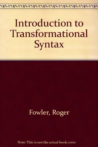 An Introduction to Transformational Syntax: Fowler, Roger