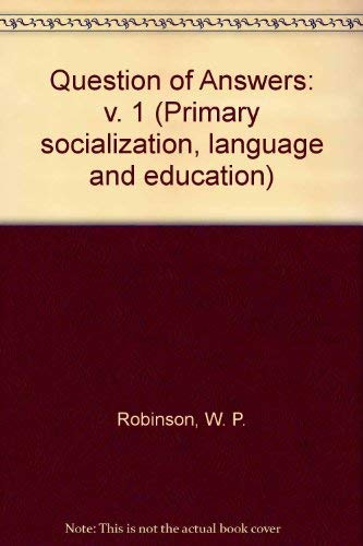 9780710069863: Question of Answers: v. 1 (Primary socialization, language and education)