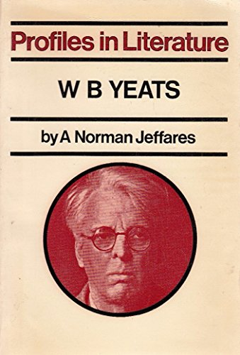 9780710069948: W.B.Yeats (Profiles in Literature)